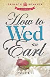 How to Wed an Earl (Crimson Romance)