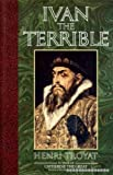 Ivan the Terrible (0450061191) by HENRI TROYAT