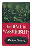 img - for The Devil in Massachusetts : a Modern Inquiry Into the Salem Witch Trials / by Marion L. Starkey book / textbook / text book