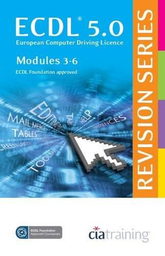 ECDL 5.0 Revision Series - Modules 3-6