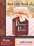 The Best Little Book of Preserves & Pickles (1933176377) by Choate, Judith