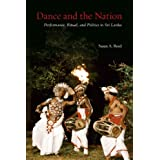 Dance and the Nation: Performance, Ritual, and Politics in Sri Lanka (Studies in Dance History) (with DVD)