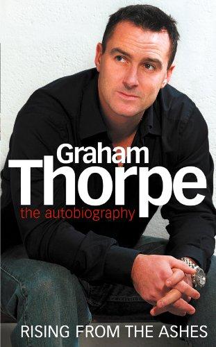 Graham Thorpe - Graham Thorpe: Rising from the Ashes