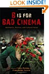 B Is for Bad Cinema: Aesthetics, Poli...