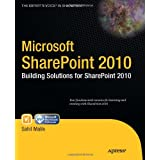 Microsoft SharePoint 2010: Building Solutions for SharePoint 2010 (Books for Professionals by Professionals) ~ Sahil Malik