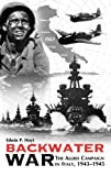 Backwater War: The Allied Campaign in Italy, 1943-1945 (0275974782) by Edwin P Hoyt