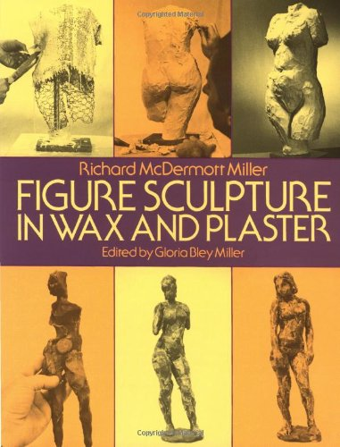 Figure Sculpture in Wax and Plaster (Dover Art Instruction) (Figure Sculpture compare prices)