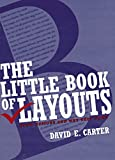The Little Book of Layout: Good Designs and Why They Work