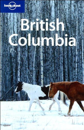 Lonely Planet British Columbia & the Yukon (Regional Travel Guide)
