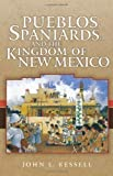 Product B00E32MEDW - Product title Pueblos, Spaniards, and the Kingdom of New Mexico by Kessell, John L. published by University of Oklahoma Press (2010)