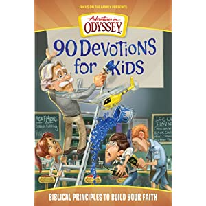 90 Devotions for Kids (Adventures in Odyssey)
