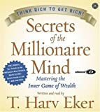 img - for By T. Harv Eker Secrets of the Millionaire Mind: Mastering the Inner Game of Wealth (Abridged) book / textbook / text book