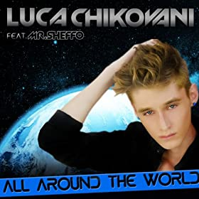 All Around the World (feat. Mr. Sheffo) [Tribute to Justin Bieber]