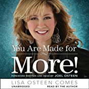 You Are Made for More!: How to Become All You Were Created to Be | [Lisa Osteen Comes]