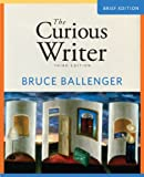 img - for Curious Writer, The, Brief Edition (3rd Edition) book / textbook / text book