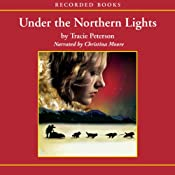 Under The Northern Lights: Alaskan Quest Book #2 | [Tracie Peterson]