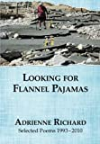 img - for Looking for Flannel Pajamas: Selected Poems 1993-2010 book / textbook / text book