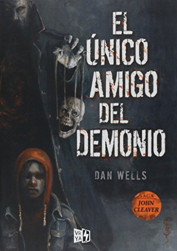 El unico amigo del demonio/The Devil's Only Friend  [Wells, Dan] (Tapa Blanda)