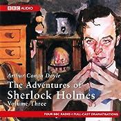 The Adventures of Sherlock Holmes: Volume Three (Dramatised) | [Arthur Conan Doyle]