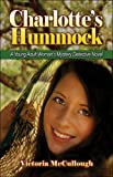 Charlotte's Hummock: A Young Adult Woman's Mystery Detective Novel  Amazon.Com Rank: # 5,601,209  Click here to learn more or buy it now!
