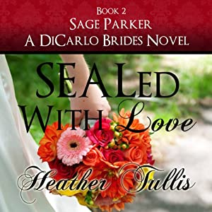 SEALed with Love: DiCarlo Brides, Book 2 | [Heather Tullis]