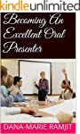 Becoming An Excellent Oral Presenter...