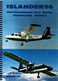 Islander 96: Britten-Norman BN-2 Series Production History (0950391247) by Wright, Alan J.
