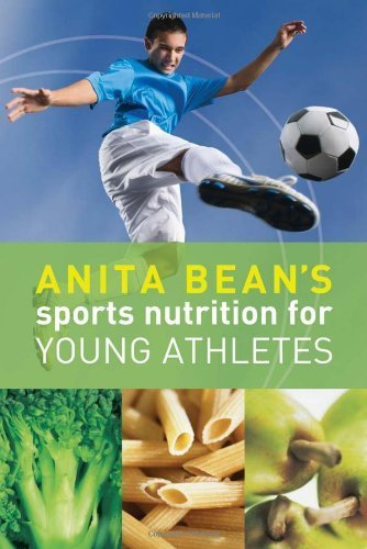 Anita Bean'S Sports Nutrition For Young Athletes By Anita Bean (2010) Paperback