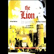 The Lion in Winter (Dramatized) | [James Goldman]