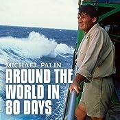 Michael Palin: Around the World in 80 Days | Michael Palin