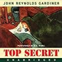 Top Secret (       UNABRIDGED) by John Reynolds Gardiner Narrated by B.D. Wong