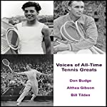 Voices of All-Time Tennis Greats | Althea Gibson,Don Budge,Bill Tilden