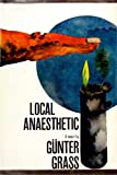 Local Anaesthetic (0151529574) by Gunter Grass