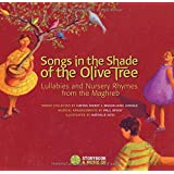 Songs in the Shade of the Olive Tree: Lullabies and Nursery Rhymes from the Maghreb