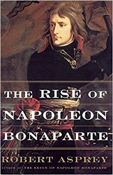 Amazon.com: The Rise Of Napoleon Bonaparte (9780465048816): Robert