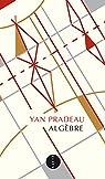 Alg�bre - El�ments de la vie d'Alexandre Grothendieck par Pradeau