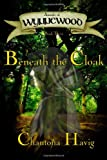 Beneath the Cloak (Annals of Wynnewood, Book 3)