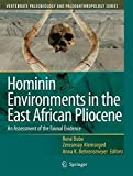 img - for Hominin Environments in the East African Pliocene: An Assessment of the Faunal Evidence (Vertebrate Paleobiology and Paleoanthropology) book / textbook / text book