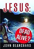 Jesus: Dead or Alive
