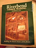 img - for Riverbend Timber Framing Plan Book (Planning the Timber Frame Home) book / textbook / text book
