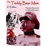 The Teddy Bear Men 2nd Edition: Theodore Roosevelt & Clifford Berryman ~ Linda Mullins