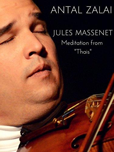 Antal Zalai - Massenet Thais Meditation