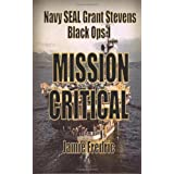 Mission Critical: A Cold War Novel (Navy SEAL Grant Stevens) ~ Jamie Fredric