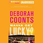 Wanna Get Lucky? (       UNABRIDGED) by Deborah Coonts Narrated by Renée Raudman