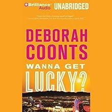 Wanna Get Lucky? Audiobook by Deborah Coonts Narrated by Renée Raudman