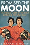 img - for Promised the Moon : The Untold Story of the First Women in the Space Race by Nolen Stephanie (2002-01-01) Hardcover book / textbook / text book