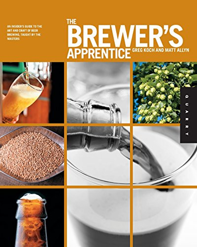 The Brewer's Apprentice: An Insider's Guide to the Art and Craft of Beer Brewing, Taught by the Masters (Koch Beer compare prices)