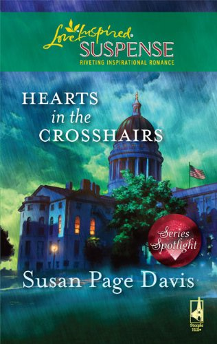 Hearts in the Crosshairs (Steeple Hill Love Inspired Suspense)