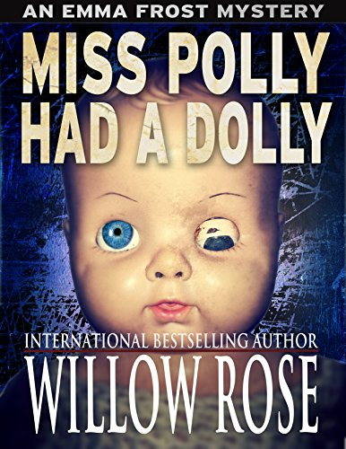 Today's Hot Deals! Internationally Bestselling author Willow Rose's Miss Polly had a Dolly (Emma Frost Book 2) at a bargain price of .99 cents plus today's Kindle Daily Deals!