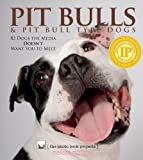 img - for Pit Bulls & Pit Bull Type Dogs (The Photo Book Projects, Volume 3) book / textbook / text book